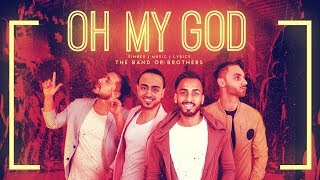 Oh My God – Band Of Brothers