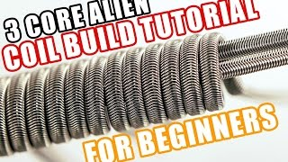 HOW TO BUILD THE TRI-CORE ALIEN FUSED CLAPTON - A BEGINNER COIL BUILDING TUTORIAL SERIES