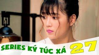 Ký Túc Xá - Tập 27 - Phim Sinh Viên | Đậu Phộng TV