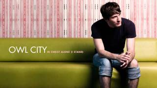 'In Christ Alone' | Owl City