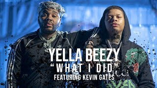 """Yella Beezy -""""What I Did"""" ft. Kevin Gates (Directed By: Jeff Adair)"""