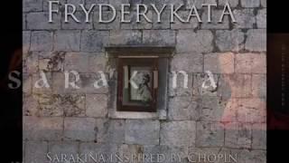 Sarakina - Fryderykata - Sarakina inspired by Chopin