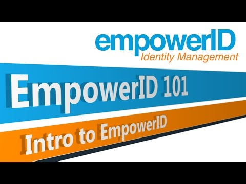 EmpowerID 101 - Intro to EmpowerID