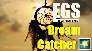 EGS - Dream Catcher 🌠| No Copyright Music | Free Music [EGS Release]