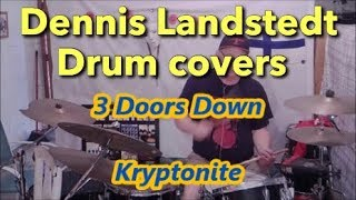 3 Doors Down,  Kryptonite Dennis Landstedt Drum Covers