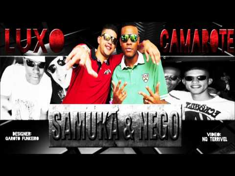 Baixar MC SAMUKA E NEGO - LUXO E CAMAROTE (LANÇAMENTO 2013) LÁ MAFIA PROD