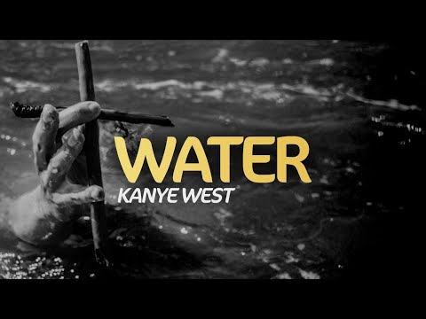 Kanye West - Water ft. Ant Clemons  (Jesus Is King) (Lyrics)