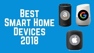 Best Smart Home Devices of 2018 - Amazon vs. Google vs. Apple