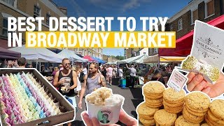 Best Desserts To Try In Broadway Market | London Street Food