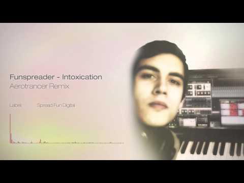Funspreader - Intoxication (Aerotrancer Remix)