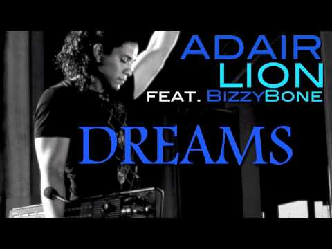 Adair Lion feat. Bizzy Bone - Dreams
