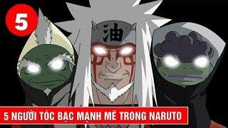 Top 5 người tóc bạc có năng lực rất mạnh mẽ trong Naruto - Phần 1