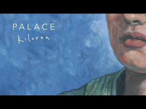Palace - 'Kiloran' (Official Audio)