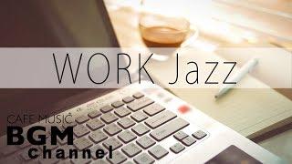 WORK Jazz - Happy Jazz & Bossa Nova - Cafe Music For Work, Study