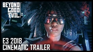 Beyond Good and Evil 2 - E3 2018 Cinematic Trailer
