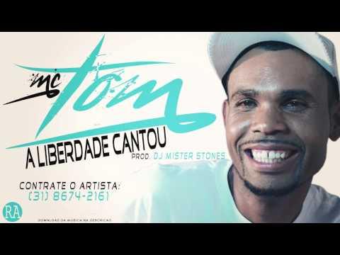 Baixar Mc Tom - Liberdade Cantou - Música Nova ((Dj Mister Stones)) #Exclusiva 2014