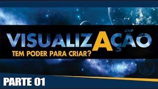 A Ordem da Visualização | SEU PODER INVISÍVEL - PARTE 01
