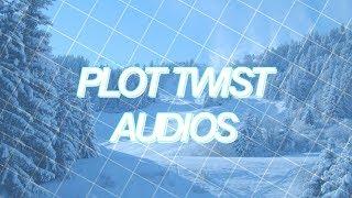 plot twist audios