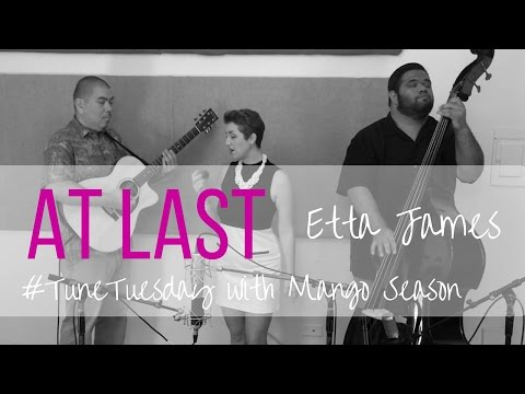 At Last by Etta James - Mango Season Cover