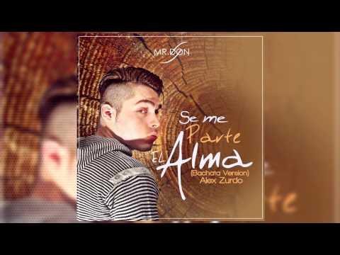 Mr.Don - Se Me Parte el Alma (Cover Alex Zurdo) Bachata Cristiana