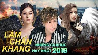 Lâm Chấn Khang 2018 - Kim Jun See 2018 | Những Ca Khúc Hay Nhất Lâm Chấn Khang Và Kim Jun See 2018