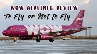 WOW AIR REVIEW I To Fly Or NOT To Fly? I Truth Revealed