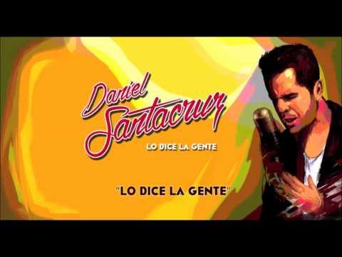 Daniel Santacruz - Lo Dice la Gente