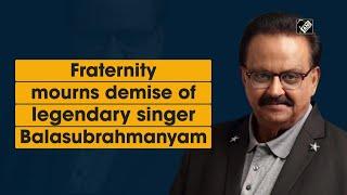 Fraternity mourns demise of legendary singer SP Balasubrah..