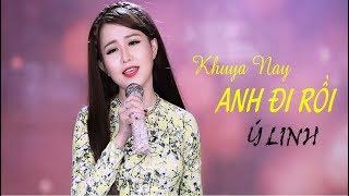 Khuya Nay Anh Đi Rồi - Ý Linh [MV Official]