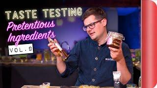 Taste Testing Pretentious Ingredients Vol. 9
