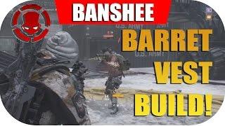 The Division 1.5 (BANSHEE) Barret's Bulletproof Build! - Solo PVP (450k Toughness) Survival Set.