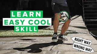 LEARN EASY COOL BEGINNER SKILL | How to do this cool football skill