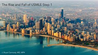 The Rise and Fall of USMLE Step 1