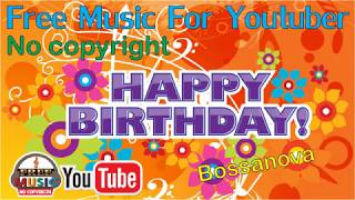 Happy Birthday Bossanova (Free music 2019)