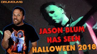 JASON BLUM HAS SEEN HALLOWEEN 2018!! Drumdums Halloween News