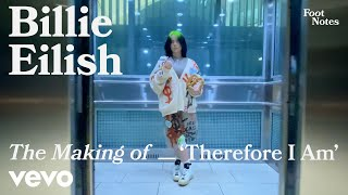 Billie Eilish - The Making of 'Therefore I Am' | Vevo Footnotes