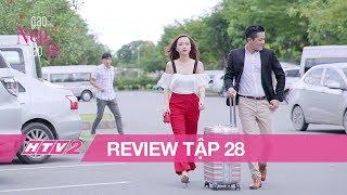 (Review) GẠO NẾP GẠO TẺ - Tập 28 | Ngoại tình, Công bị chú của Hương đánh bầm dập