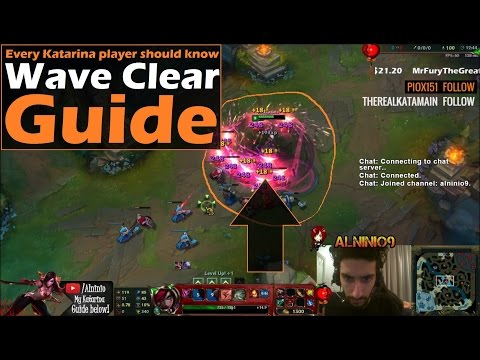 Katarina Guide How To Properly Wave Clear Minions With Katarina