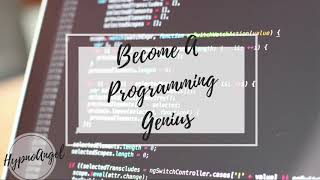 BECOME AN ULTIMATE PROGRAMMING GENIUS SUBLIMINAL   HypnoAngel