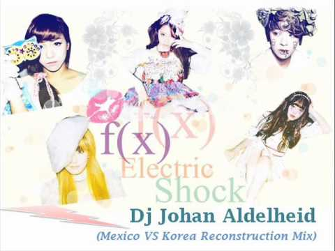 F(x) - Electric Shock (Dj Johan Adelheid Mexico VS Korea Reconstruction Mix)