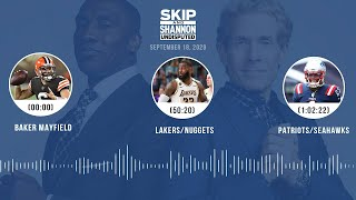 Baker Mayfield, Lakers/Nuggets, Patriots/Seahawks (9.18.20) | UNDISPUTED Audio Podcast