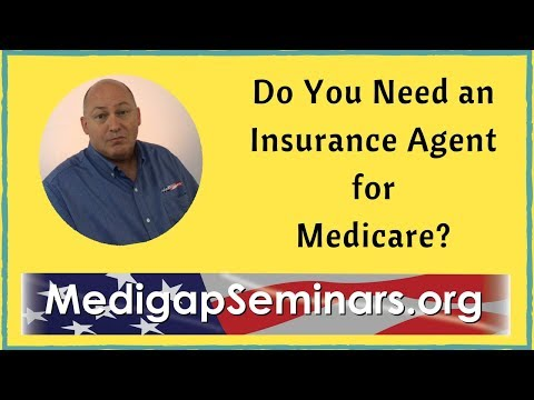 Medicare - Do you need an Insurance Agent for Medicare?
