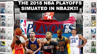 2018 NBA Playoffs Simulated in NBA2K!!!
