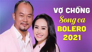 LONG ĐẸP TRAI, PHI NGA - Vợ Chồng Song Ca Bolero Trữ Tình Hay Nhất 2021 KHÔNG QUẢNG CÁO