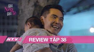 GẠO NẾP GẠO TẺ - Tập 38 | Hân Hoa Hậu vui vẻ với tình cũ sau lưng chồng con - (REVIEW)