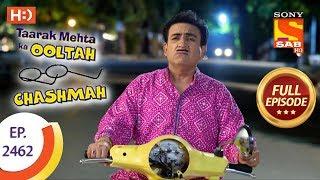 Taarak Mehta Ka Ooltah Chashmah - Ep 2462 - Full Episode - 8th May, 2018