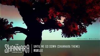 Ruelle - Until We Go Down (Shannara Theme)   The Shannara Chronicles Theme Music [HD]