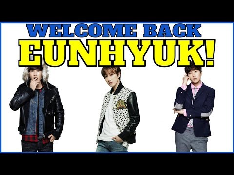 WELCOME BACK EUNHYUK!