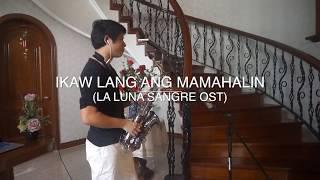 La Luna Sangre OST - Ikaw lang ang mamahalin (Saxophone Cover)