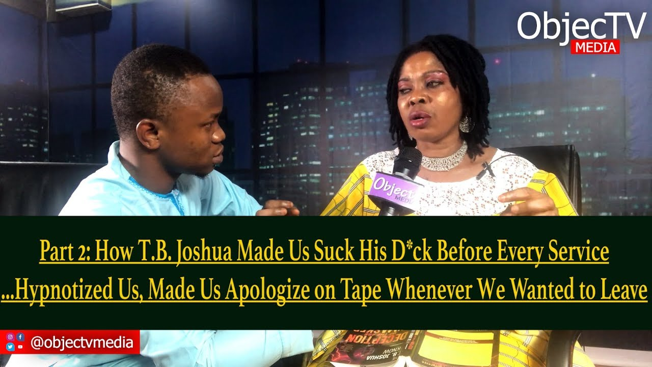 Pt2: T B  Joshua Made Us Suck His D*ck Before Every Service